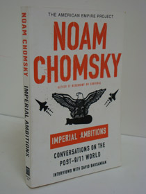 Imperial Ambitions: Conversations on the Post-9/11 World (American Empire Project), Chomsky, Noam