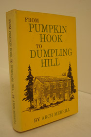 From Pumpkin Hook to Dumpling Hill: SIGNED COPY, Merrill, Arch