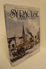 Syracuse: From Salt to Satellite - A Pictorial History, Schramm, Henry W.; Roseboom, William F.