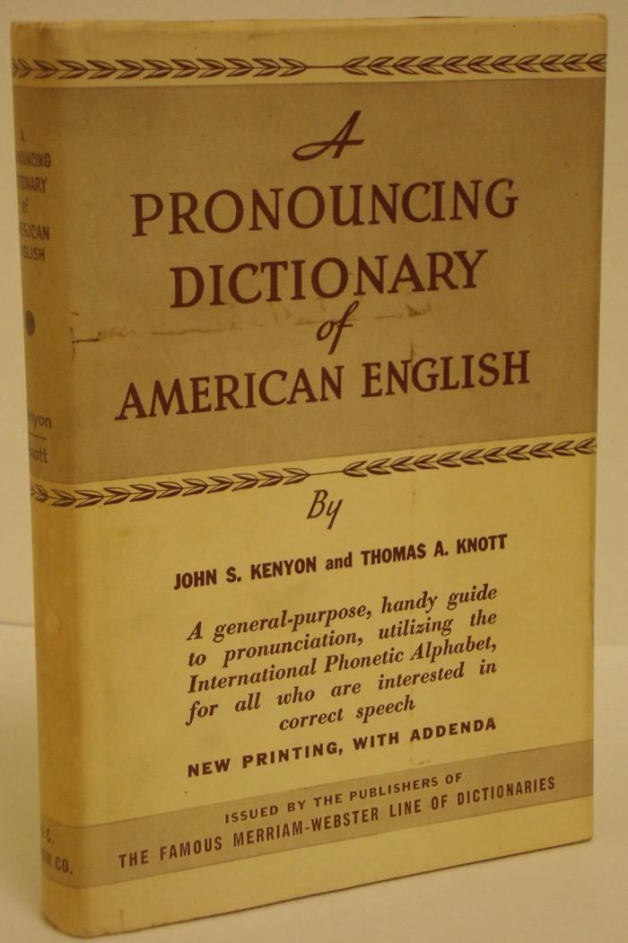 A Pronouncing Dictionary of American English, Kenyon, John Samuel & Knott, Thomas Albert