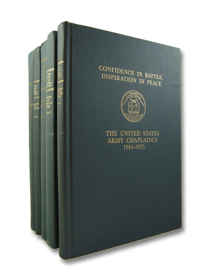 United States Army Chaplaincy, in Five Volumes: From Its European Antecedents to 1791; 1791-1865: Struggling for Recognition; 1865-1920: Up from Handymen; 1920-1945: The Best and Worst of Times; 1945-1975: Confidence in Battle, Inspiration in Peace, Thompson, Parker C.; Norton, Herman A.; Stover, Earl F.; Gushwa, Robert L.; Venzke, Rodger R.