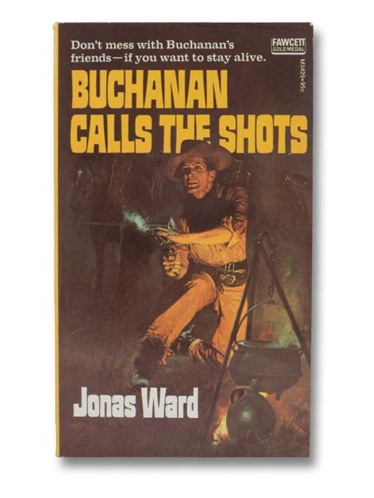 Buchanan Calls the Shots, Ward, Jonas