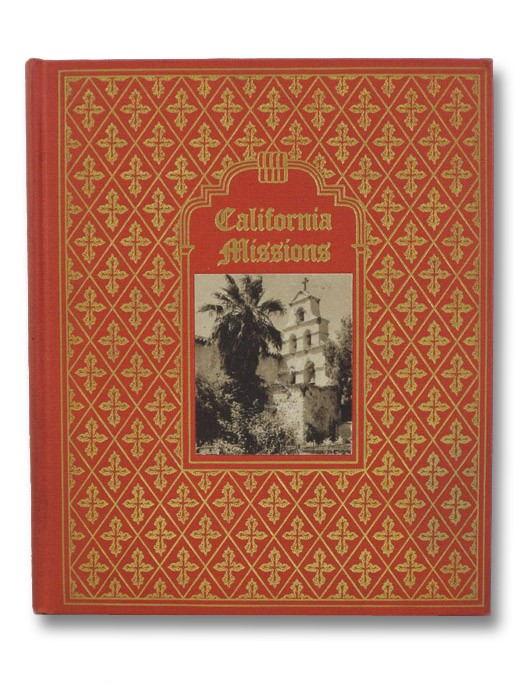 California Missions: A Guide to the Historic Trails of the Padres, Brown, Karl F.; Newcomb, Rexford (Foreword)
