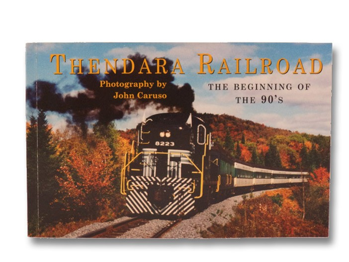 Thendara Railroad: The Beginning of the 90's (SIGNED COPY), Caruso, John