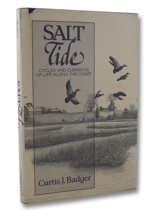 Salt Tide: Cycles and Currents of Life Along the Coast, Badger, Curtis J.