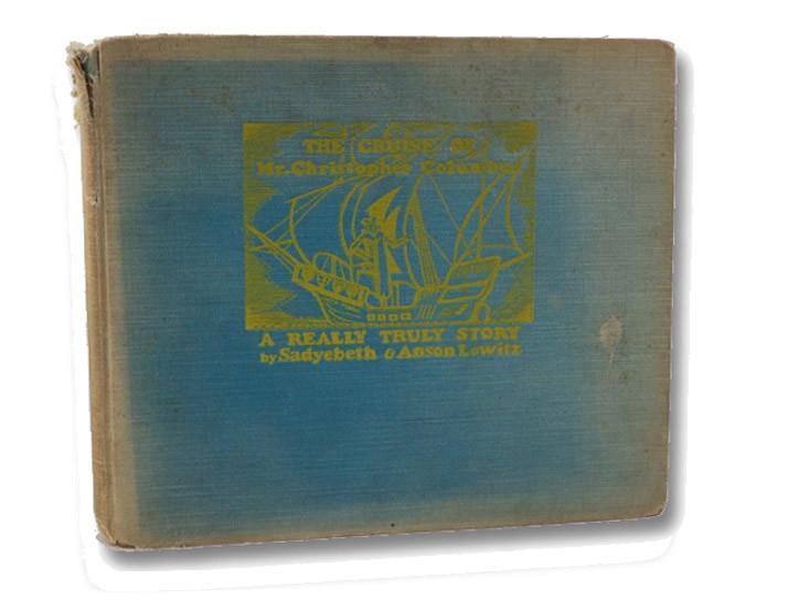The Cruise of Mr. Christopher Columbus (SIGNED), Lowitz, Sadyebeth; Lowitz, Anson