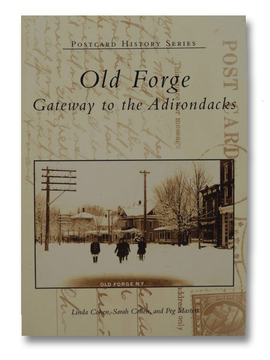 Old Forge: Gateway to the Adirondacks, Cohen, Linda; Cohen, Sarah; Masters, Peg