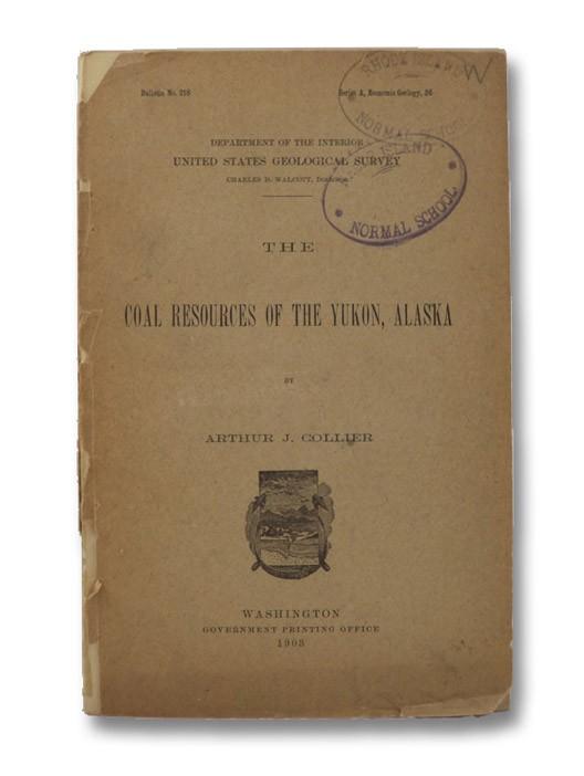 The Coal Resources of the Yukon, Alaska, Collier, Arthur J.