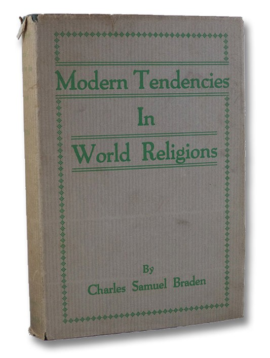 Modern Tendencies in World Religions, Braden, Charles Samuel