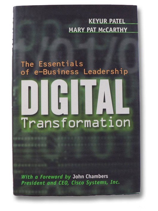 Digital Transformation: The Essentials of e-Business Leadership, Patel, Keyur; McCarthy, Mary Pat