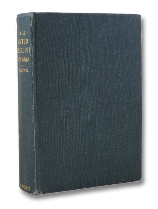 The Later English Drama (Student's Edition), Brown, Calvin S.