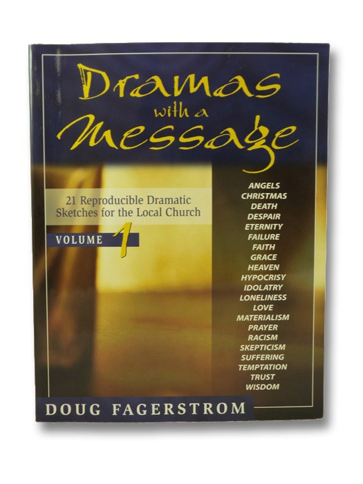 Dramas with a Message, vol. 1: 21 Reproducible Dramas for the Local Church, Fagerstrom, Doug
