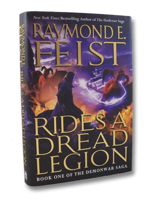 Rides a Dread Legion (The Demonwar Saga Book One [1]), Feist, Raymond E.