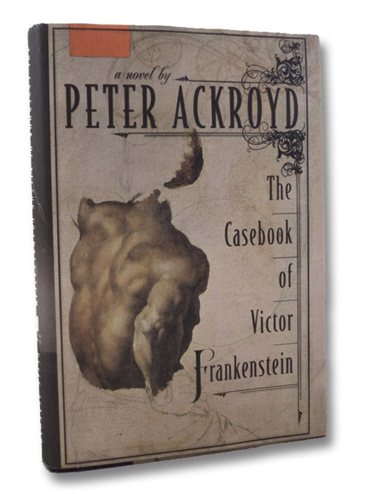 The Casebook of Victor Frankenstein, Ackroyd, Peter