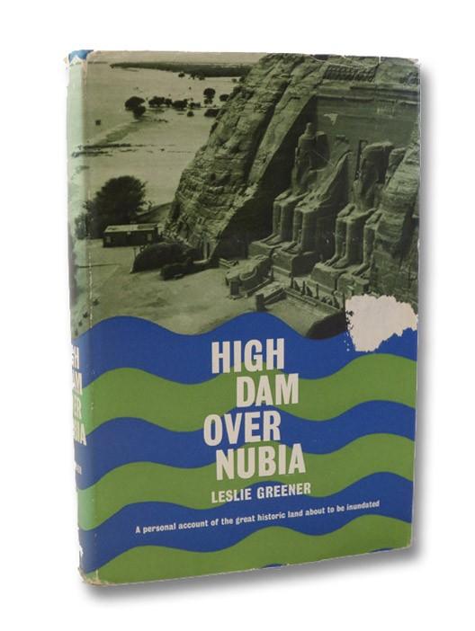 High Dam Over Nubia, Greener, Leslie
