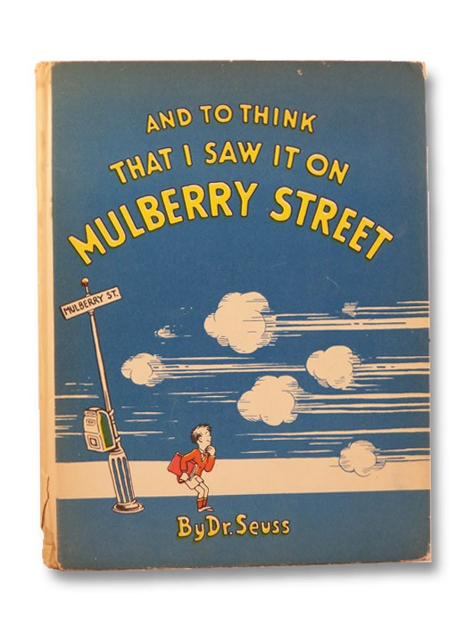 And to Think that I Saw it on Mulberry Street, Dr. Seuss (Geisel, Theodore Seuss)