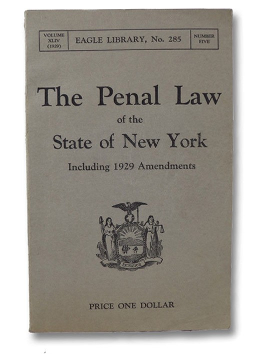 The Penal Law of the State of New York Providing for the Punishment of Crime Including 1929 Amendments