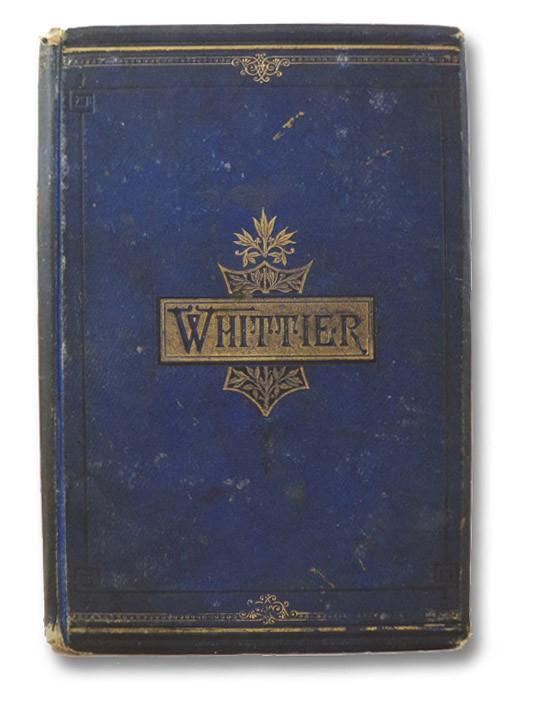 The Complete Poetical Works of John Greenleaf Whittier, Whittier, John Greenleaf