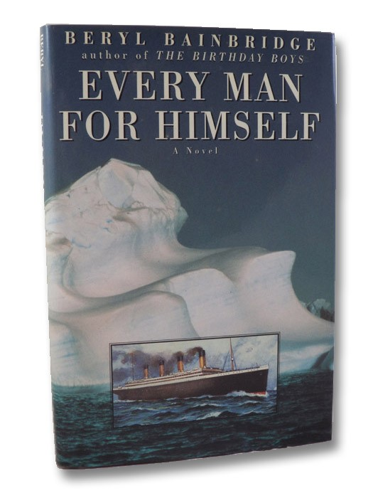 Every Man for Himself: A Novel [of the Titanic Disaster], Bainbridge, Beryl