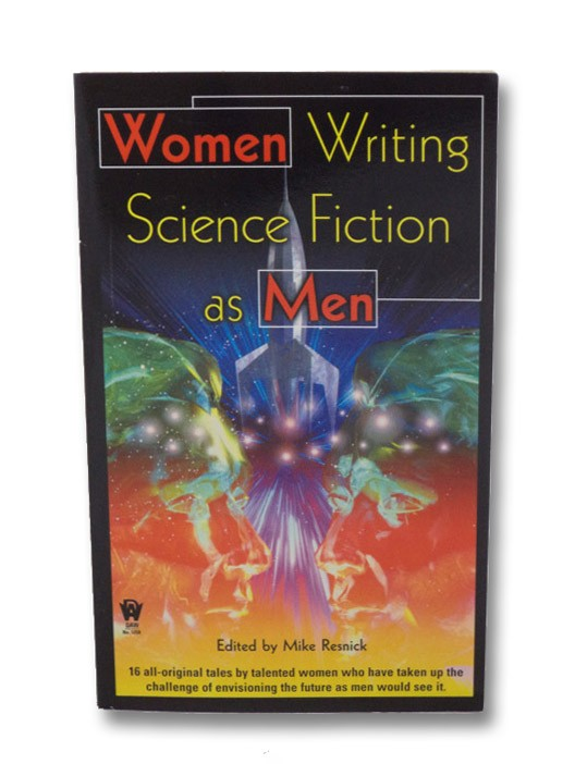 Women Writing Science Fiction As Men, Resnick, Mike (Editor);