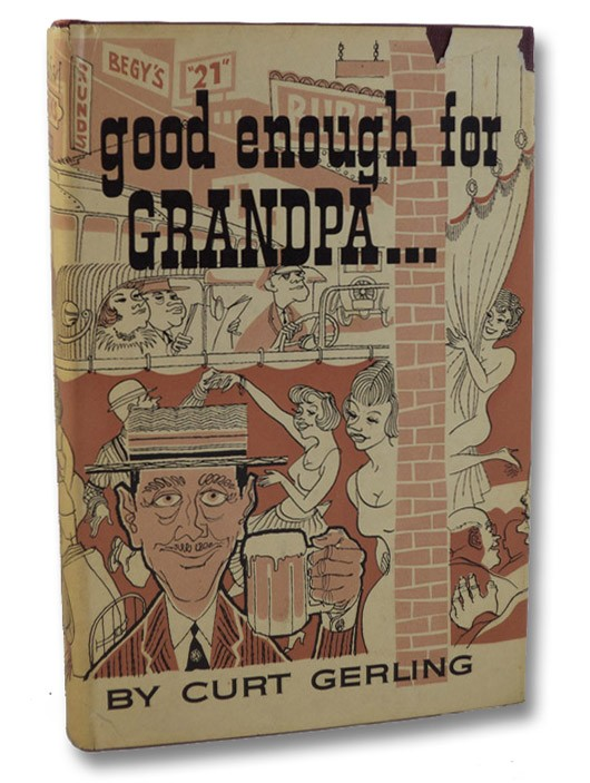 Good Enough for Grandpa: First Edition, Gerling, Curt
