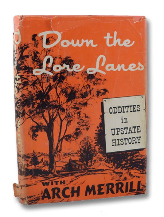Down the Lore Lanes: Oddities in Upstate History, Merrill, Arch