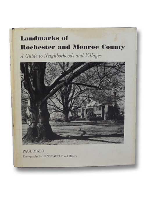 Landmarks of Rochester and Monroe County: A Guide to Neighborhoods and Villages, Malo, Paul