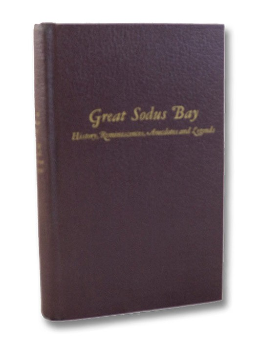 History, Reminiscences, Anecdotes and Legends of Great Sodus Bay, Sodus Point, Sloop Landing, Sodus Village, Pultneyville, Maxwell and the Environing Regions, The Ridge Road and the 4-Horse Post Coaches, Green, Walter Henry