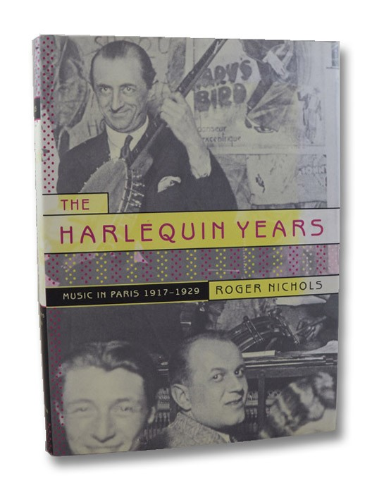 The Harlequin Years: Music in Paris 1917-1929, Nichols, Roger