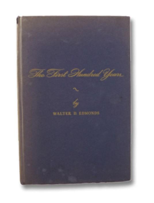 The First Hundred Years: 1848-1948, Edmonds, Walter D.; Chamberlain, Samuel (Photographs)