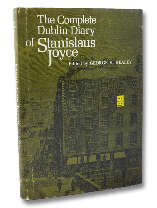 The Complete Dublin Diary of Stanislaus Joyce, Joyce, Stanislaus; Healey, George H. (Editor)