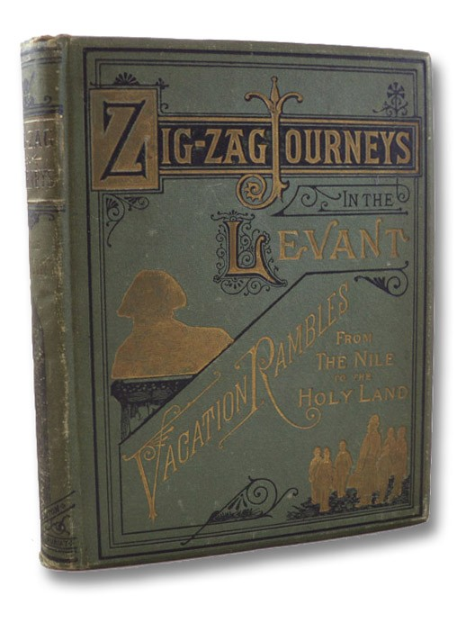 Zigzag [Zig-Zag] Journeys in the Levant, with a Talmudist Story-Teller. A Spring Trip of the Zigzag Club through Egypt and the Holy Land., Butterworth, Hezekiah