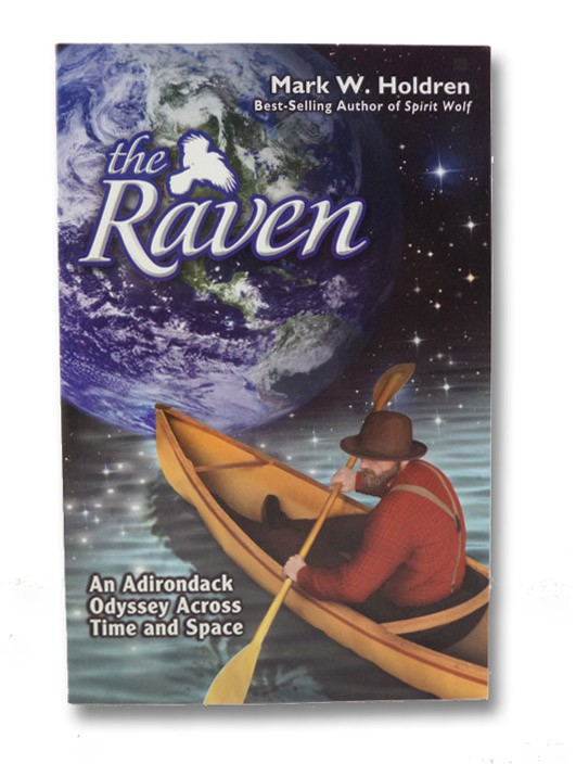Raven: An Adirondack Odyssey Across Time and Space, Holdren, Mark W.