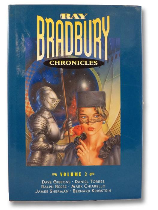 The Ray Bradbury Chronicles Volume 2 [II] (Signed Limited Edition), Bradbury, Ray; Gibbons, Dave; Torres, Daniel; Reese, Ralph; Chiarello, Mark; Sherman, James; Krigstein, Bernard
