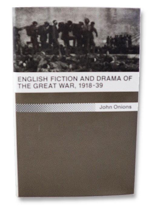 English Fiction and Drama of the Great War, 1918-39, Onions, John