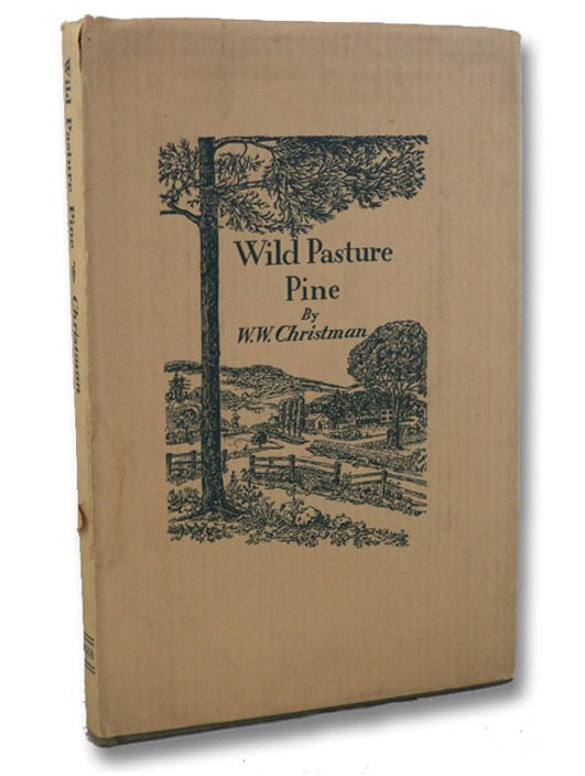 Wild Pasture Pine (Signed First Edition), Christman, W.W.
