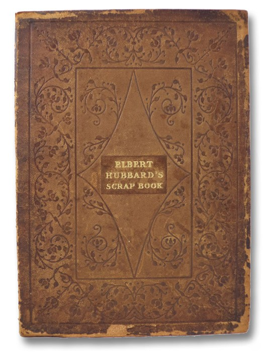 Elbert Hubbard's Scrap Book, Hubbard, Elbert