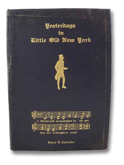 Yesterdays in Little Old New York, Callender, James H.