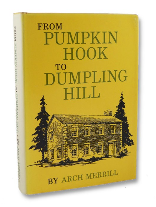 From Pumpkin Hook to Dumpling Hill, Merrill, Arch