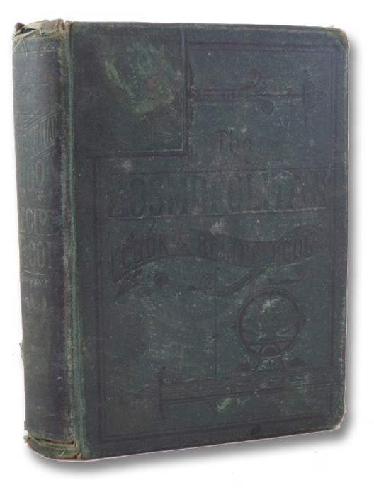 Cosmopolitan Cook and Recipe Book, Containing Recipes for the Preparation of American, French, German, English, Irish and Other National Dishes, both Costly and Economical. Also Household Recipes, Medical Recipes, Rules of Health, Tables of Distances, Measures, Weights, Statistics, Etc. Etc., Dingens Brothers
