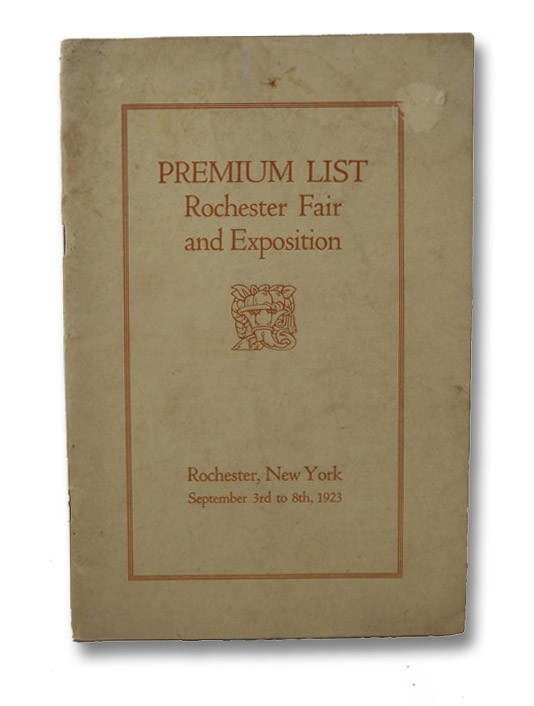 Premium List Rochester Fair and Exhibition, Rochester, New York, September 3rd to 8th, 1923