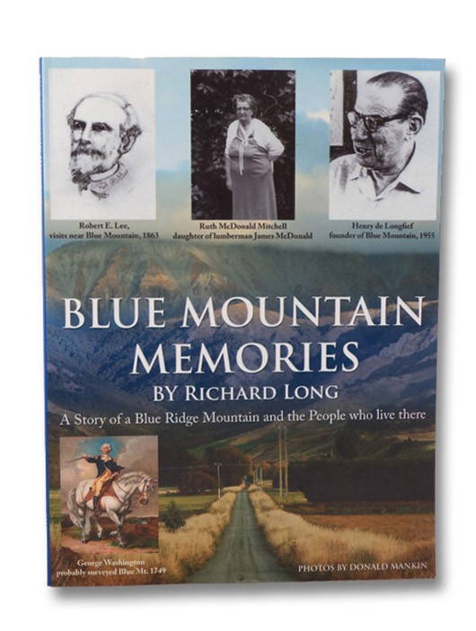 Blue Mountain Memories: A Story of a Blue Ridge Mountain and the People Who Live There, Long, Richard