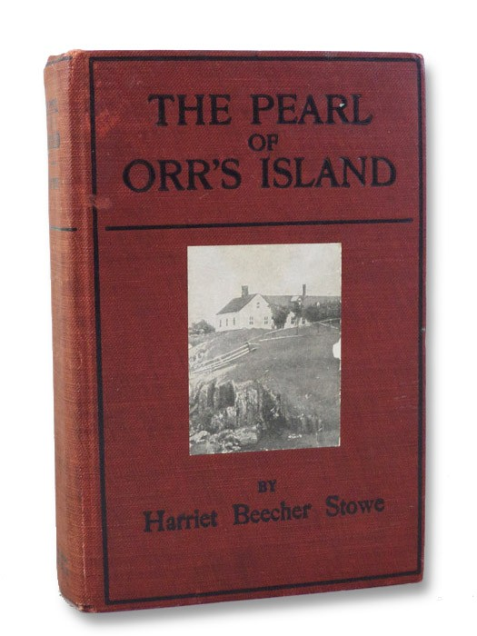 The Pearl of Orr's Island: A Story of the Coast of Maine, Stowe, Harriet Beecher