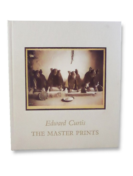 Edward Curtis: The Master Prints, Curtis, Edward; Monroe, Dan L. (Foreword); Worswick, Clark; Haukaas, Thomas (Afterword)