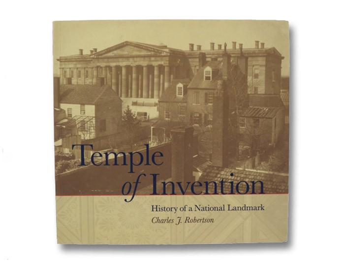 Temple of Invention: History of a National Landmark, Robertson, Charles J.