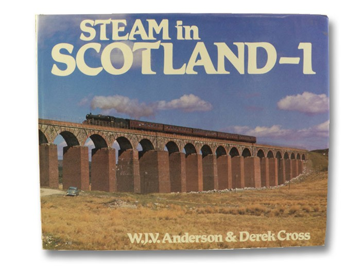 Steam in Scotland - 1, Anderson, W.J.V.; Cross, Derek