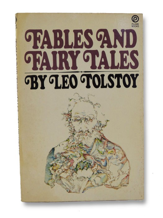 Fables and Fairy Tales, Tolstoy, Leo; Dunnigan, Ann (Translator); Rosenthal, Raymond (Foreword)