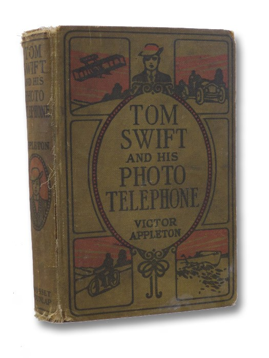 Tom Swift and his Photo Telephone, or, The Picture That Saved a Fortune (Tom Swift Series Book 17), Appleton, Victor