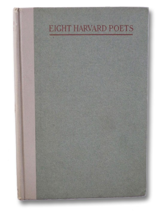 Eight Harvard Poets, Cummings, E. Estlin; Damon, S. Foster; Dos Passos, J.R.; Hillyer, Robert; Mitchell, R.S.; Norris, William A.; Poore, Dudley; Wright, Cuthbert