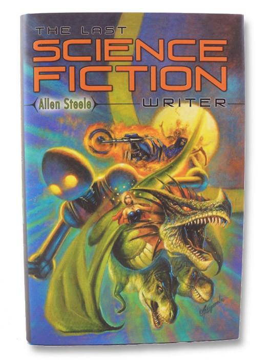 The Last Science Fiction Writer: Signed Limited Edition, Steele, Allen